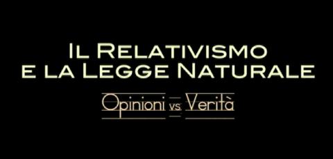 Il Relativismo & La Legge Naturale: Parte 1